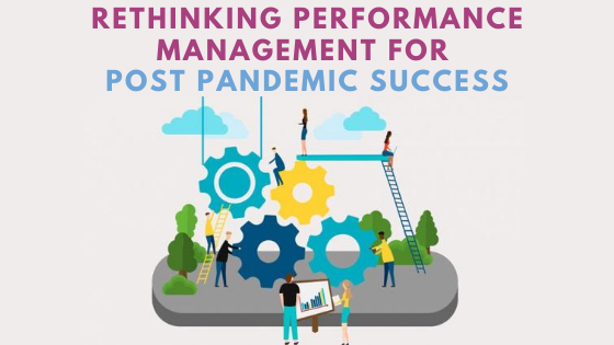Rethinking Performance Management for Post-Pandemi...
